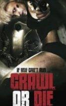 Crawl or Die 2014 Türkçe Altyazılı izle