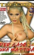 Per Caso, Una Mattina Erotik Film izle
