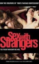 Yabancılarla Seks – Sex with Strangers Erotik Film İzle