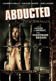Abducted 2013 Filmi izle