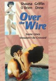 Over the Wire izle