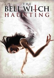The Bell Witch Haunting izle