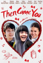 Then Came You izle
