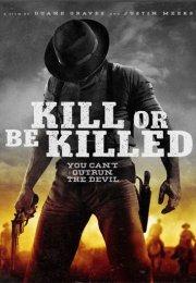 Kill or Be Killed izle