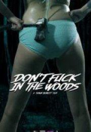 Don't Fuck in the Woods 2016 erotik film izle