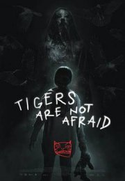 Tigers Are Not Afraid izle