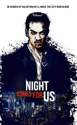 The Night Comes For Us izle