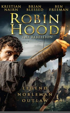Robin Hood: The Rebellion izle