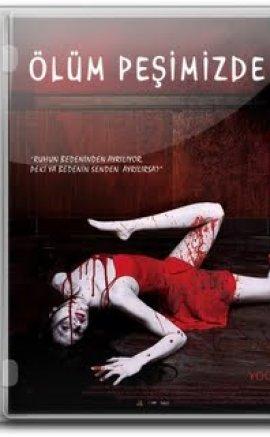 Ölüm Peşimizde Filmi Full Hd izle