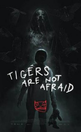 Tigers Are Not Afraid izle