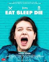 ye-uyu-ol-Eat-Sleep-Die-film-izle-afis-resim-picture-movie-poster